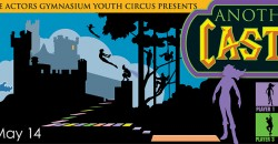Another Castle: Spring Youth Circus at The Actors Gymnasium