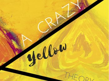 Daniela Duca, A Crazy Yellow Theory