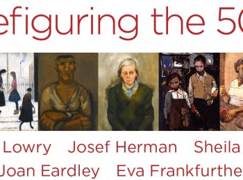 Refiguring the 50s features work by Joan Eardley, Sheila Fell, Eva Frankfurther, Josef Herman and L S Lowry.