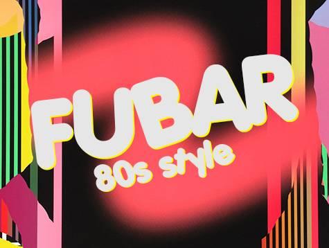 Exhibition   Fubar: 80's style   at Con Artist Collective   New York